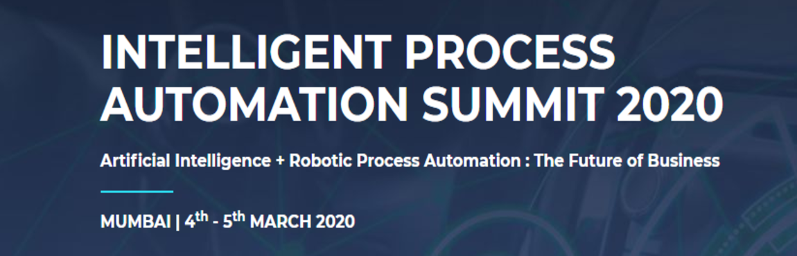 Intelligent Process Automation Summit (IPA Summit)