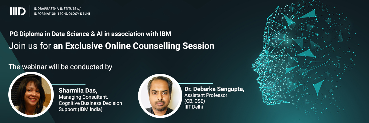 Counselling Webinar on PG diploma in Data science and AI  by IIITD in Collaboration with IBM